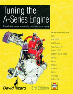 Tuning the A-Series Engine, Tuning the A-Series Engine (3rd Edition). The definitive manual on tuning for performance or economy